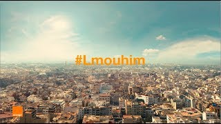 #Lmouhim : مع أورنج من المهم تبقى ديما قريب