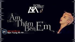 Son Tung mtp 2015 moi nhat  - Lyric Am Tham Ben Em