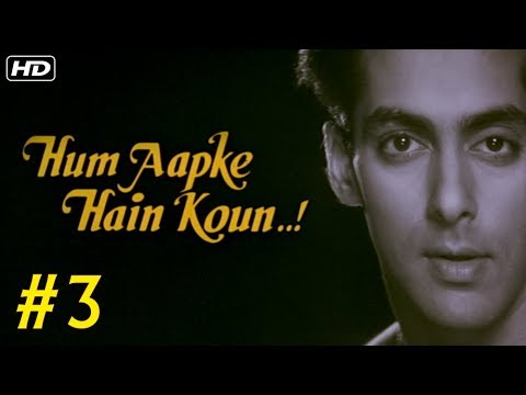 Hum Aapke Hain Koun Full Movie (HD) | (Part 3) | Salman Khan | Hindi Movies | Bollywood Movies