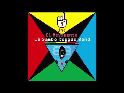 LA SAMBO REGGAE BAND - Uno El Movimiento- FULL CD E.P.