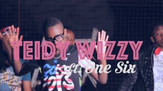 Teidy Wizzy ft  One Six - Dom Town Queen (Official HD Video)