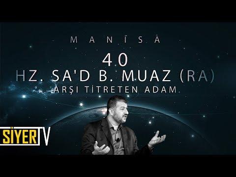40. Hz. Sa'd b. Muaz (r.a) Arşı Titreten Adam / Manisa
