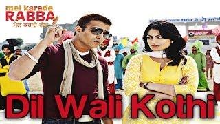 Dil Wali Kothi - Mel Karade Rabba   Jimmy Shergill & Neeru Bajwa  