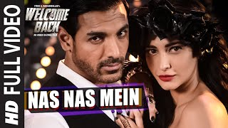 Nas Nas Mein FULL VIDEO Song | Welcome Back | T-Series