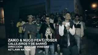 Zaiko & Nuco Feat. Toser - Callejeros Y De Barrio | Video Oficial | HD