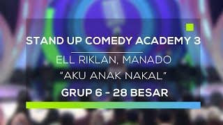 Stand Up Comedy Academy 3 : Ell Riklan, Manado - Aku Anak Nakal