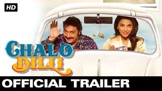 Chalo Dilli - Official Trailer | Lara Dutta, Vinay Pathak, Akshay Kumar