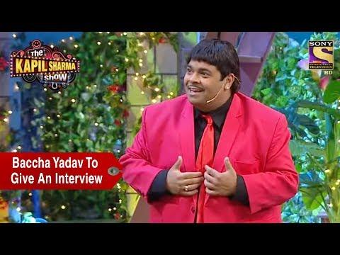 Xxx Mp4 Baccha Yadav To Give An Interview The Kapil Sharma Show 3gp Sex