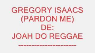 GREGORY ISAACS PARDON ME