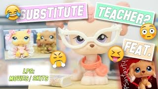 LPS: The Substitute Teacher (feat. LPSinfinity) - Funny High School Skit