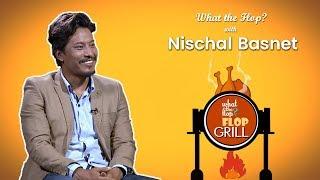Nischal Basnet |  What The Flop | Sandip Chhetri Comedy | 10 September 2018