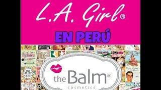 THE BALM Y L.A. GIRL COSMETICS EN PERÚ | PRIMERAS COMPRAS