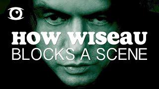 How Tommy Wiseau Blocks A Scene