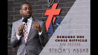 DEMANDE UNE CHOSE DIFFICILE, Par Pasteur Athom's MBUMA