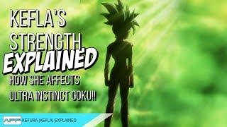 KEFURA ( KEFLA ) God Level Strength Explained + How She Affects Ultra Instinct Goku!?