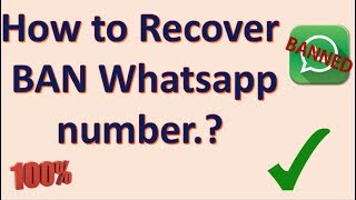 [WhatsApp Ban] HOW TO OPEN WHATSAPP BANNED NUMBER.?