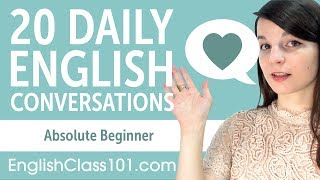 20 Daily English Conversations - English Practice for Absolute Beginners