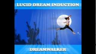 Lucid Dream Induction    'Dreamwalker' (90-Min Sleep Cycle)    The Ultimate Tool to Trigger Lucidity