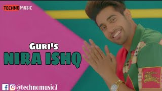 NIRA ISHQ : GURI (Official Song) Satti Dhillon   GK.DIGITAL   Latest Songs   Techno Music