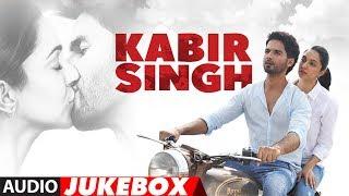 FULL ALBUM: Kabir Singh | Shahid Kapoor, Kiara Advani | Sandeep Reddy Vanga | Audio Jukebox