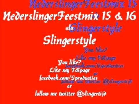 NederSlingerFeestmix deel 15 & 16 ala Slingerstyle