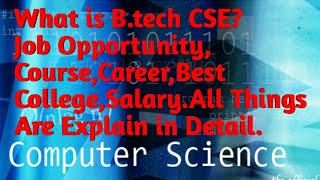 B.Tech (CSE) क्या Better है Career के लिये Clg,Salary,Job|| जानिये Detail मे & Many Thing About IT||