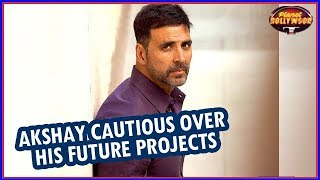 Akshay Kumar Cautious About His Film Choices In The Future | Bollywood News