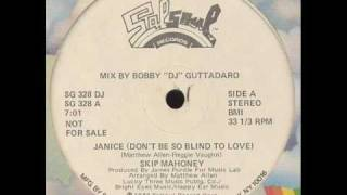 SKIP MAHONEY  - Janice (Don't be so blind to love)