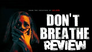 Don't Breathe SPOILER Movie Review