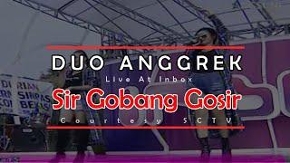 DUO ANGGREK [Sir Gobang Gosir] Live At Inbox (15-04-2015) Courtesy SCTV