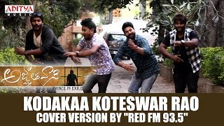 Kodakaa Koteswar Rao Cover Version By Red Fm 935  Agnyaathavaasi Songs