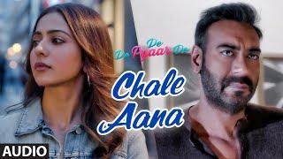 Full Audio: CHALE AANA   De De Pyaar De I Ajay Devgn, Tabu, Rakul Preet l Armaan Malik, Amaal Mallik