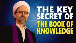 The Secret Key of The Book Of Knowledge - Hamza Yusuf
