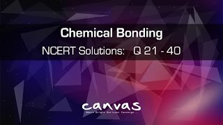 Class 11th | Chemical Bonding | NCERT Solutions: Q 21 to 40