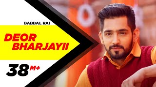 Deor Bharjayii (Full Song) - Babbal Rai | Latest Punjabi Songs 2016 | Speed Records