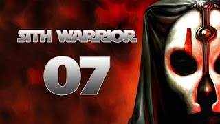Sith Warrior - Part 7 (THE RAVAGER - Star Wars: The Old Republic SWTOR Let's Play Gameplay)