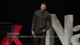 Heroes and Villains: Is hip-hop a cancer or a cure? | Lecrae | TEDxNashville