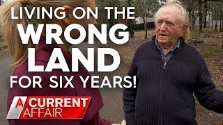 Man built his home on the wrong block of land | A Current Affair