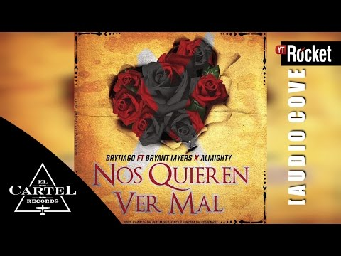 Brytiago Feat Bryant Myers Almighty Nos Quieren ver Mal Cover Audio