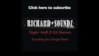Taylor Swift Ft Ed Sheeran Everything Has Changed Official Remix