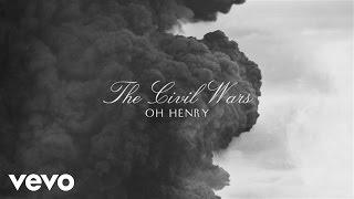 The Civil Wars - Oh Henry (Audio)
