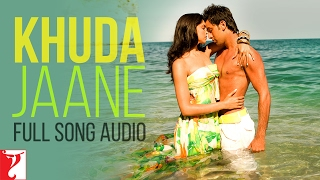 Khuda Jaane - Full Song Audio | Bachna Ae Haseeno | KK | Shilpa Rao | Vishal and Shekhar