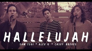 Hallelujah (Leonard Cohen Tribute) - Sam Tsui, Alex G, and Casey Breves