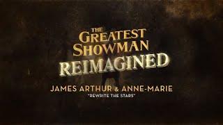 James Arthur & Anne-Marie - Rewrite The Stars (Official Lyric Video)