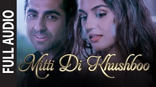 'Mitti Di Khushboo' FULL AUDIO Song | Ayushmann Khurrana | Rochak Kohli