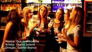 Yago e Juliano - Que isso novinha (Video Clipe Oficial) Sertanejo