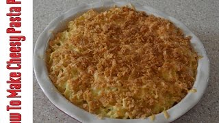 How To Make A Cheesy Pasta Pie (View In HD)