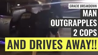 Man Outgrapples TWO Cops & Drives Away!!! (Gracie Breakdown)