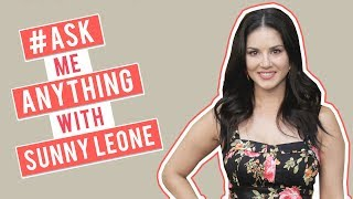 Ask Me Anything With Sunny Leone