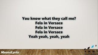 AKA – Fela In Versace Ft. Kiddominant (Lyrics)